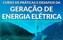 Curso de práticas e desafios da geração de energia elétrica